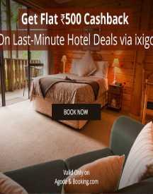 Get Rs 5000 Cashback On Last-Minute Hotel Bookings Via Ixigo