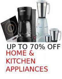 Upto 70% OFF On Home & Kitchen Appliances