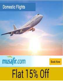 Musafir Domestic Flight Sale : Get 15% OFF On Domestic Flights